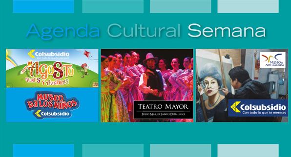 ¡Agosto inicia con la mejor agenda cultural!