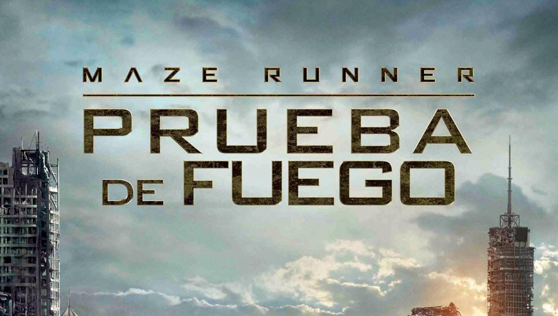 MAZE RUNNER: A PRUEBA DE FUEGO