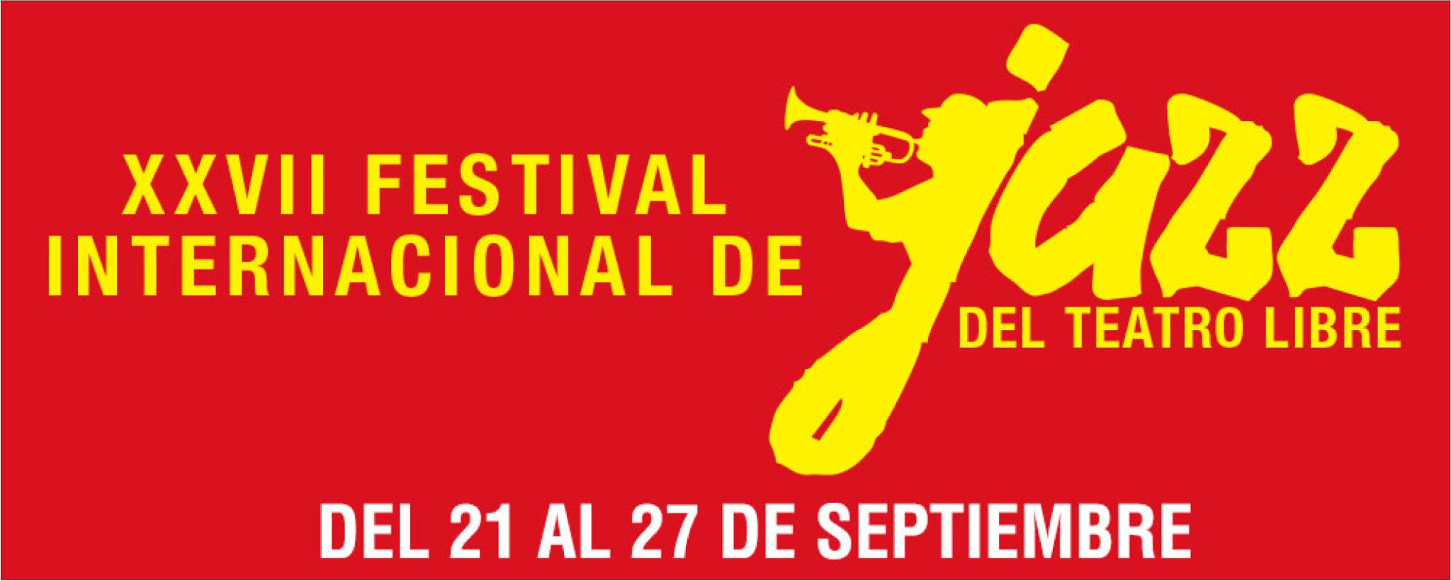 XXVII FESTIVAL INTERNACIONAL DE JAZZ DEL TEATRO LIBRE