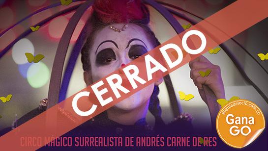 Gana entradas para el Circo Mágico Surrealista de Andrés Carne de Res en Cali