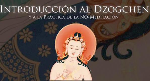 DZOGCHEN Y LA PRÁCTICA DE LA NO-MEDITACIÓN