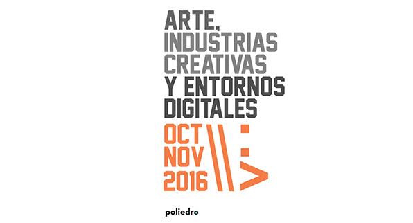 ARTE, INDUSTRIAS CREATIVAS Y ENTORNOS DIGITALES