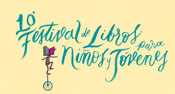 """10º FESTIVAL DE LIBROS PARA NIÑOS Y JÓVENES """"CRECER LEYENDO"""""""