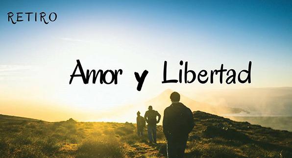 RETIRO MÁS CAMINATA: AMOR Y LIBERTAD