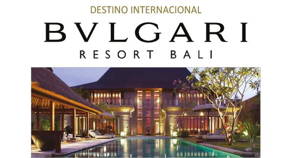 BVLGARI BALI – Destino Internacional