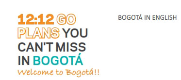 12:12 GO PLANS YOU CAN´T MISS IN BOGOTÁ