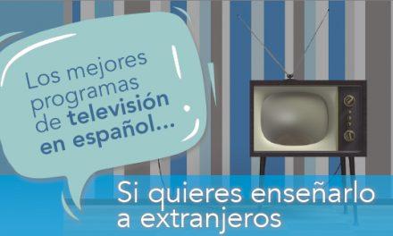 Los mejores programas de televisión en español si quieres enseñarlo a extranjeros