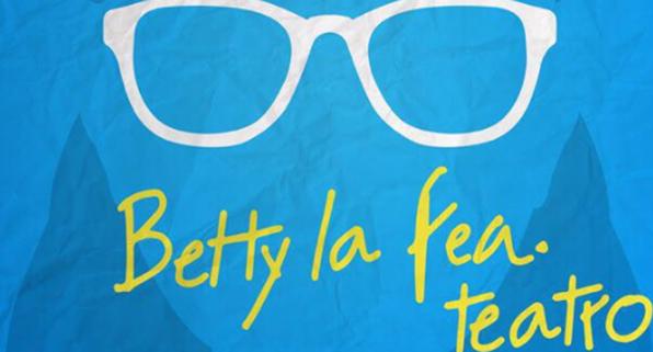 BETTY LA FEA EN TEATRO