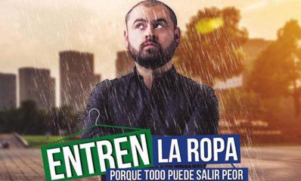ENTREN LA ROPA PORQUE TODO PUEDE SALIR PEOR