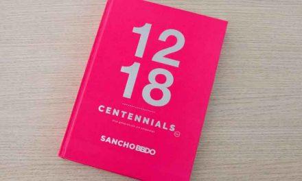 12-18 CENTENNIALS, UNA GENERACIÓN SIN ETIQUETAS