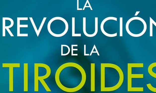 LA REVOLUCIÓN DE LA TIROIDES