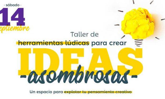 TALLER DE CREACIÓN IDEAS ASOMBROSAS