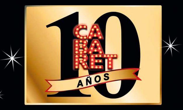 CABARET CELEBRA SUS 10 AÑOS